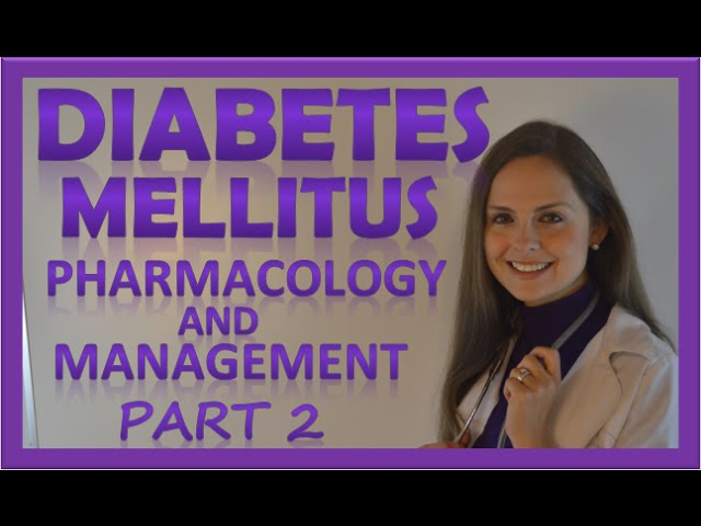 Diabetes Mellitus Pharmacology Medications | NCLEX Nursing Lecture on Management Made Easy