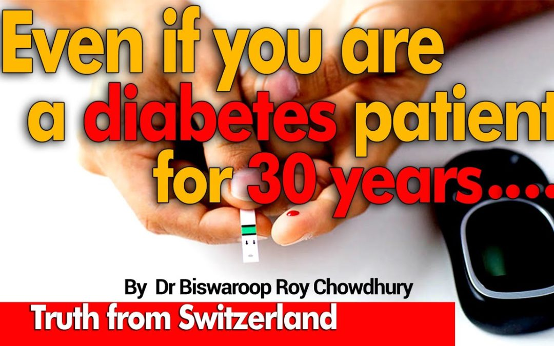 Even if you are a diabetes patient for 30 years…