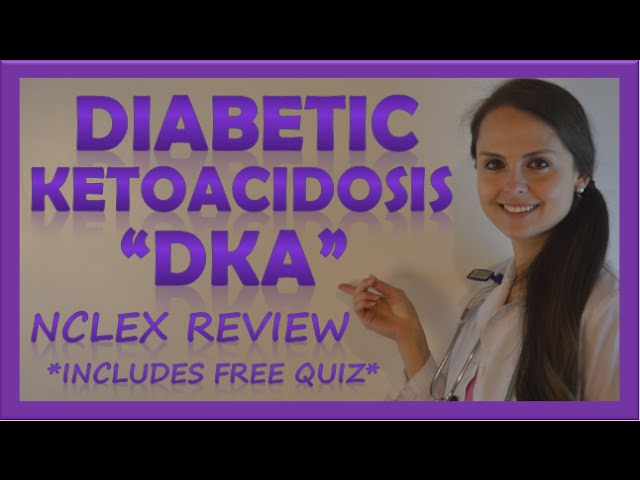 Diabetic Ketoacidosis DKA Nursing | DKA Pathophysiology Treatment Management NCLEX
