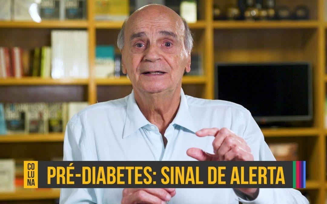 Pré-diabetes: Sinal de alerta | Coluna #97