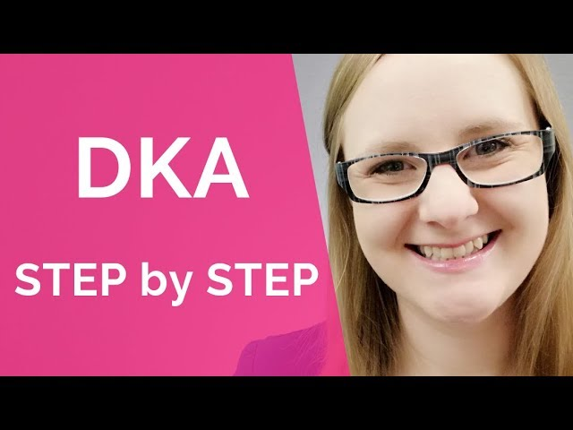 Diabetic Ketoacidosis: DKA Pathophysiology and Nursing Interventions (Step-By-Step)