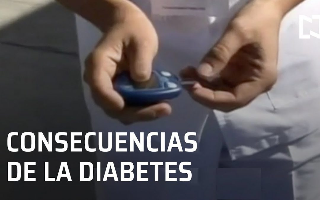 Diabetes: Consecuencias de la enfermedad – Las Noticias