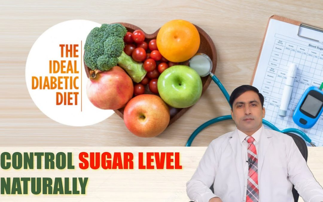 CONTROL BLOOD SUGAR NATURALLY | DIET PLAN FOR DIABETES | PRACTICAL FOOD THERAPY