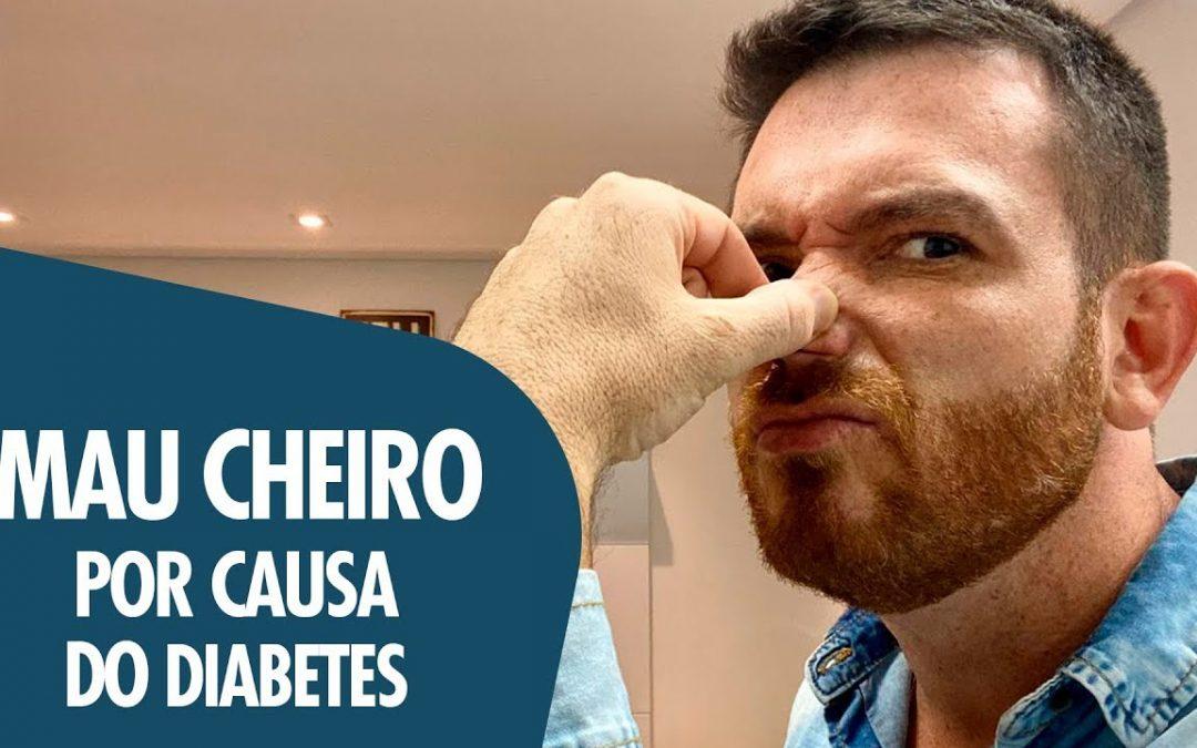 MAU CHEIRO POR CAUSA DO DIABETES ? | Tom Bueno