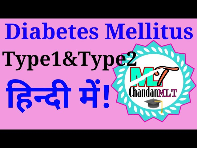 Lecture #41-Diabetes Mellitus/Blood Glucose /Test in Hindi/Type1 and Type2.