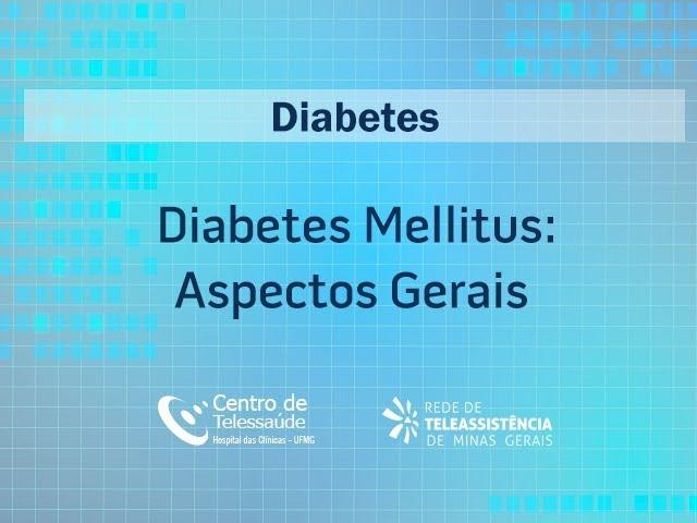 Diabetes Mellitus: Aspectos Gerais