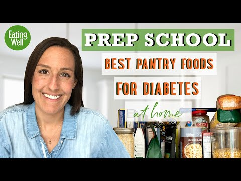 BEST Pantry List of Foods for Diabetes   Keeping Your Blood Sugar in Check!!   EatingWell